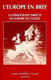L'Europe En Bref ; La Démocratie Directe En Europe De L'Ouest - Couverture - Format classique