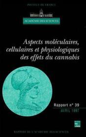 Aspects Moleculaires, Cellulaires Et Physiologiques Des Effets Du Cannabis (Rapport De L'Academie De - Couverture - Format classique