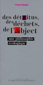 Les détritus, les déchets, de l'abject ; une philosophie écologique - Couverture - Format classique
