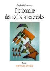 Dictionnaire des néologismes créoles t.1 - Couverture - Format classique