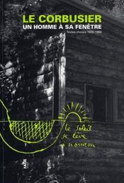 Un homme à sa fenêtre ; textes choisis 1925-1960 - Intérieur - Format classique