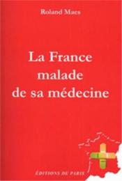 La France malade de sa médecine - Couverture - Format classique