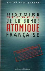 Histoire De La Bombe Atomique Francaise ; Secret Defense - Intérieur - Format classique