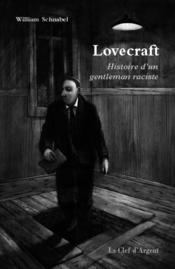 Lovecraft ; histoire d'un gentleman raciste - Couverture - Format classique
