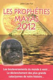 Vente  Les prophéties Mayas 2012  - John Lee Fox