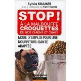 Stop ! A La Malbouffe - Croquettes De Nos Chiens Et Chats - Couverture - Format classique