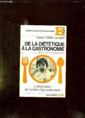 De La Dietetique A La Gastronomie.L Alimentation De L Enfant D Age Prescolaire. - Couverture - Format classique