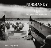 Vente livre :  Normandy 44 ; D-Day and the battle of Normandy  - William Jordan