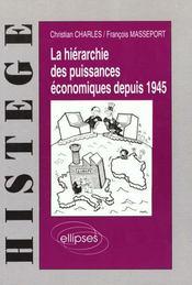 La Hierarchie Des Puissances Economiques Depuis 1945 - Intérieur - Format classique