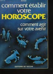 Comment Etablir Votre Horoscope - Couverture - Format classique