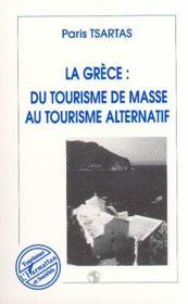La Grèce ; du tourisme de masse au tourisme alternatif - Couverture - Format classique