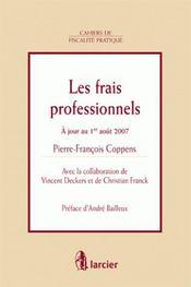 Les Frais Professionnels, A Jour Au 1er Aout 2007 - Intérieur - Format classique