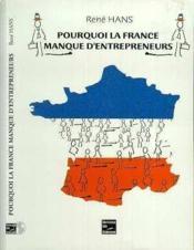 Pourquoi La France Manque D'Entrepreneurs - Couverture - Format classique