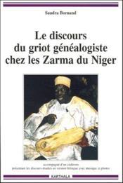 Le discours du griot généalogiste chez les Zarma du Niger - Couverture - Format classique