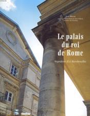 Le palais du roi de rome ; napoleon ii a rambouillet - Couverture - Format classique