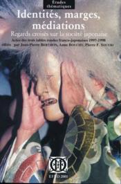 Identités, marges, médiations ; regards croisés sur la société japonaise - Couverture - Format classique
