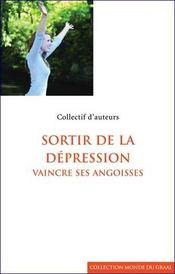 Sortir De La Depression, Vaincre Ses Angoisses - Intérieur - Format classique