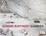 Edward Burtynsky Quarries /Anglais - Couverture - Format classique