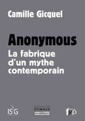 Vente  Anonymous ; la fabrique d'un mythe contemporain  - Camille Gicquel