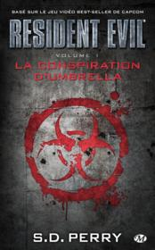 Resident Evil T.1 ; la conspiration d'Umbrella  - Stephani Danelle Perry
