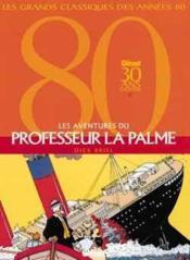 Les aventures du professeur La Palme ; intégrale t.1 à t.3 - Couverture - Format classique