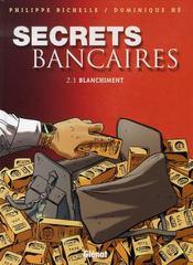 Secrets bancaires t.2.1 ; blanchiment - Intérieur - Format classique
