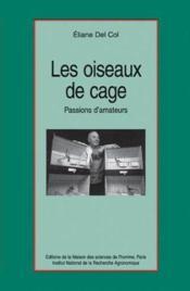 Les oiseaux de cage ; passion d'amateurs - Couverture - Format classique