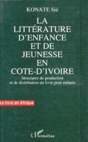 La littérature d'enfance et de jeunesse en Côte-d'Ivoire ; structures de production et de distribution du livre pour enfants - Couverture - Format classique