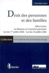 Droit des personnes et des familles - mise a jour la filiation et l'autorite parentale. loi du 1er j - Couverture - Format classique