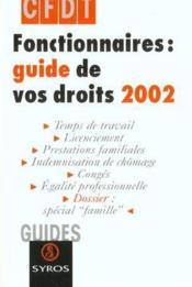 Fonctionnaires Guide De Vos Droits ; Edition 2002 - Couverture - Format classique