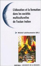 L'éducation et la formation dans les sociétés multiculturelles de l'océan Indien - Couverture - Format classique