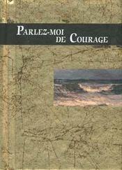 Parlez-Moi De Courage - Intérieur - Format classique