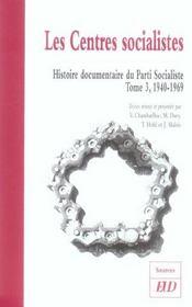 Les Centres Socialistes. Histoire Documentaire Du Parti Socialiste T.3 ; 1940-1969 - Intérieur - Format classique