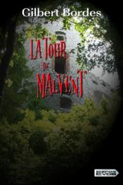 La tour de Malvent  - Gilbert Bordes