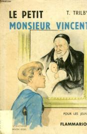 Le Petit Monsieur Vincent. - Couverture - Format classique