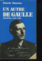 Le Temps Immobile. Un Autre De Gaulle. Journal 1944-1945. - Couverture - Format classique