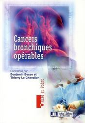 Vente  Cancers bronchiques operables  - Besse Benjamin - Le Chevalier Thierry