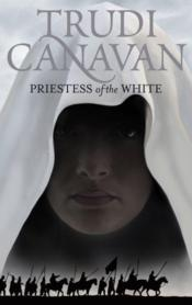 Vente livre :  THE AGE OF THE FIVE - TOME 1: PRIESTESS OF THE WHITE  - Trudi Canavan