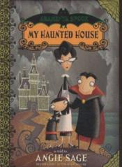 Vente livre :  ARAMINTA SPOOK - TOME 1: MY HAUNTED HOUSE  - Angie Sage
