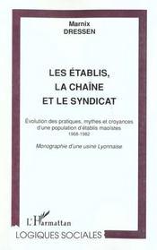 Les Etablis ; La Chaine Et Le Syndicat ; Evolution Des Pratiques Mythes Et Croyances D'Une Population D'Etablis Maoistes - Intérieur - Format classique