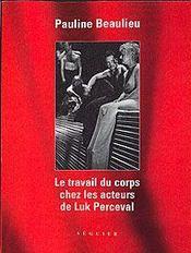 Le travail du corps chez les acteurs de luk perceval - Intérieur - Format classique