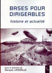 Bases Pour Dirigeables ; Histoire Et Actualite - Couverture - Format classique