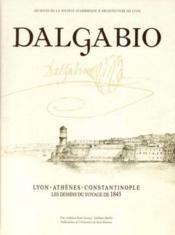 Jean Michel Dalgabio Architecte Les Dessins Du Voyage 1843 Lyon Athene Constanti - Couverture - Format classique