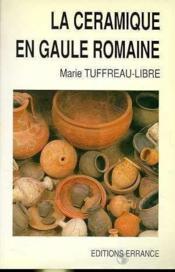 La ceramique en gaule romaine - Couverture - Format classique