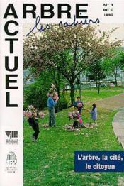 Arbre Actuel N. 3 1995 : L'Arbre, La Cite, Le Citoyen (Les Cahiers) (Ca003) - Couverture - Format classique