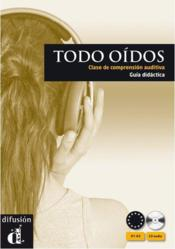 Todo oídos ; niveau A1, A2 du CECR ; guide pédagogique + CD audio  - Collectif
