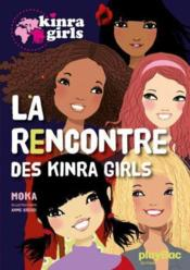 Kinra girls t.1 ; la rencontre des Kinra girls  - Moka - Anne Cresci