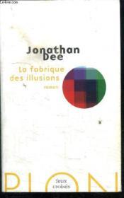 La fabrique des illusions - Couverture - Format classique