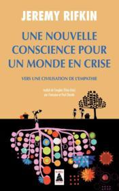 Une nouvelle conscience pour un monde en crise ; vers une civilisation de l'empathie - Couverture - Format classique
