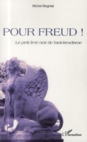 Pour Freud ! le petit livre noir de l'anti-freudisme - Couverture - Format classique